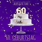 Alles Gute zum 60. Geburtstag: Gästebuch zum Eintragen - Lila Edition -110 Seiten