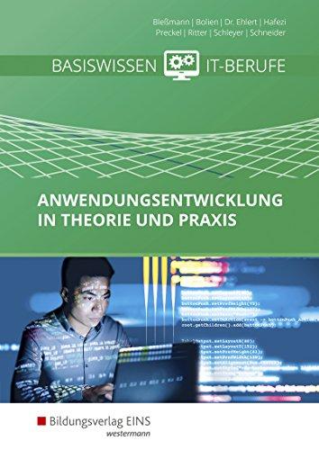 Anwendungsentwicklung / Basiswissen IT-Berufe: Basiswissen IT-Berufe: Anwendungsentwicklung in Theorie und Praxis: Schülerband