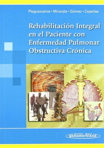 Rehabilitación Integral en el Paciente con Enfermedad Pulmonar Obstructiva Crónica
