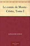 Le comte de Monte-Cristo, Tome I (French Edition)