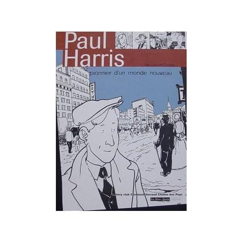 Paul Harris : Pionnier d'un monde nouveau