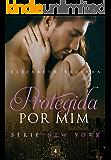 Protegida por mim (New York Livro 4) (Portuguese Edition)