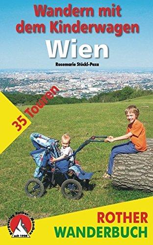 Wandern mit dem Kinderwagen: Wien. 35 Touren in Parks, an Flüssen und durch den Wienerwald (Rother Wanderbuch)