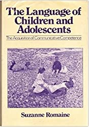 The Language of Children and Adolescents: The Acquisition of Communicative Competence (Language in Society)