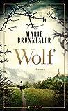Wolf: Roman von Marie Brunntaler