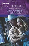The Marshal's Hostage (Harlequin Intrigue)