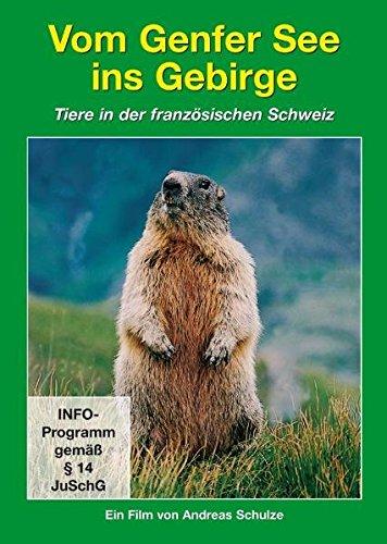 Tierwelt Europas - Vol. 03: Vom Genfer See Ins Gebirge / Tiere In Der Franz. Schweiz