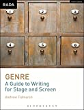 Genre: A Guide to Writing for Stage and Screen (RADA Guides)