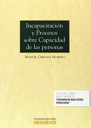 Incapacitación y procesos sobre capacidad de las personas (Papel + e-book) (Monografía) por Manuel Cerrada Moreno