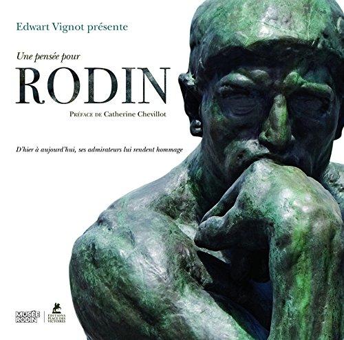 Une pense pour Rodin - D'hier  aujourd'hui, ses admirateurs lui rendent hommage