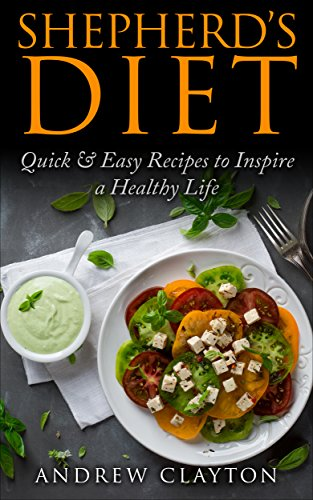 the-shepherds-diet-quick-easy-recipes-to-inspire-a-healthy-life-english-edition
