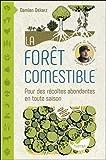 La forêt comestible - Pour des récoltes abondantes en toute saison
