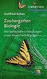 Zaubergarten Biologie: Wie biologische Entdeckungen unser Menschenbild prägen (Erlebnis Wissenschaft)