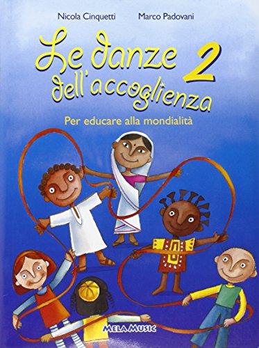Le danze dell'accoglienza. Per la Scuola elementare e materna. Con CD Audio