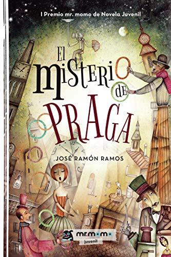 El misterio de Praga: I Premio mr. momo de Novela Juvenil