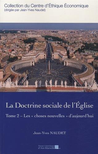 La doctrine sociale de l'Eglise - Tome 2 - Les « choses nouvelles » d'aujourd'hui