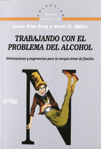 Trabajando Con El Problema Del Alcohol (Terapia Familiar) por Insoo Kim Berg