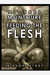 Feeding the Flesh Kindle Edition
