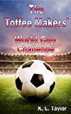 Best Cup  Makers - The Toffee Makers' World Cup Challenge Review