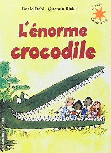 L'Enorme Crocodile par Roald Dahl, Quentin Blake