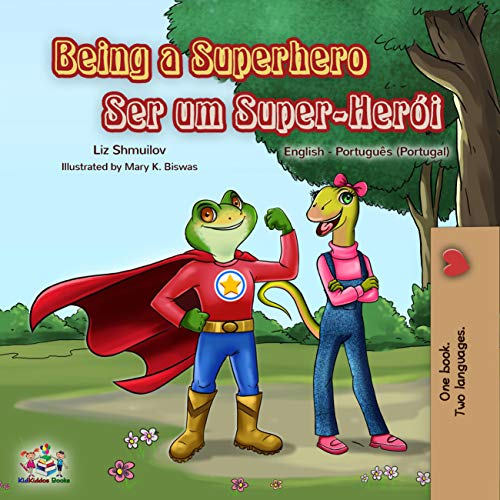 Being a Superhero Ser um Super-Herói: English Portuguese - Portugal (English Portuguese Portugal Bilingual Collection) (English Edition)