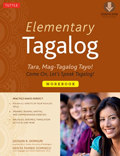 Elementary Tagalog Workbook: Tara, Mag-Tagalog Tayo! Come On, Let's Speak Tagalog! (Downloadable MP3 Audio Included) (English Edition)