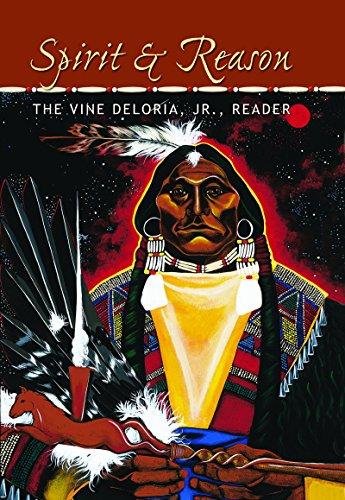 Spirit and Reason: The Vine Deloria, Jr. Reader (English Edition)