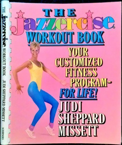 jazzercise-workout-book-your-customized-fitness-program-for-life-by-judi-sheppard-missett-1986-05-01