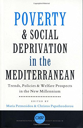 Poverty and Social Deprivation in the Mediterranean: Trends, Policies and Welfare Prospects in the New Millennium (International Studies in Poverty Research)