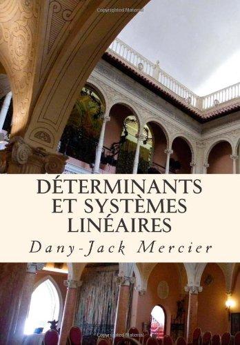Déterminants et systèmes linéaires: Volume 5 (Dossiers mathématiques)