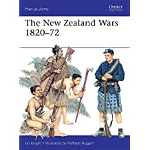 The New Zealand Wars 1820-72 (Men-at-Arms, Band 487)