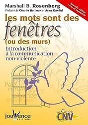 Les mots sont des fenêtres (ou des murs) : Introduction à la communication non violente