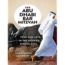 The Abu Dhabi Bar Mitzvah: Fear and Love in the Middle East