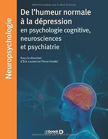 De l'humeur normale à la dépression en psychologie cognitive, neurosciences