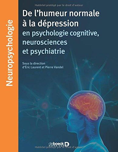 De l'humeur normale à la dépression en psychologie cognitive, neurosciences et psychiatrie
