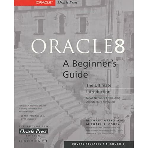 [(Oracle 8 : A Beginners Guide)] [By (author) Michael J. Corey ] published on (August, 1997)