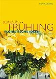 Blumen im Frühling. Floristische Ideen mit zarten Blüten bei Amazon kaufen