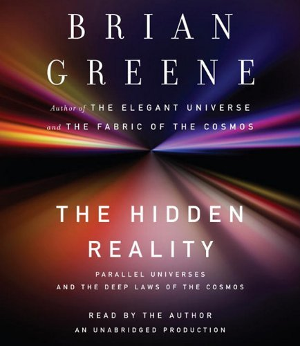 The Hidden Reality: Parallel Universes and the Deep Laws of the Cosmos by Brian Greene (2011-01-25)