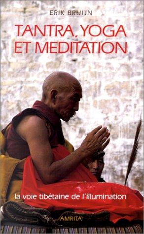 Tantra, yoga et méditation par Erik Bruijn