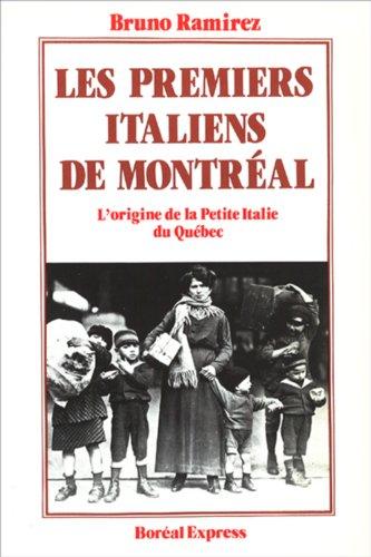 Les premiers Italiens de Montréal par Bruno Ramirez