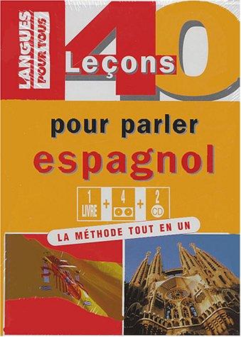40 leçons pour parler espagnol : Coffret livre + 4 cassettes audio + 2 CD audio (4CD audio) par J Chapron, Pierre Gerboin