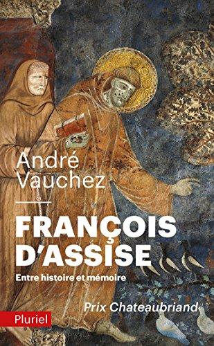 Franois d'Assise: Entre histoire et mmoire
