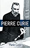 Pierre Curie: With Autobiographical Notes by Marie Curie (English Edition)
