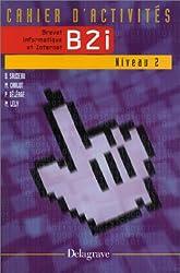 Brevet informatique et Internet (niveau 2) B2i : Cahier d'activités