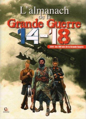 Almanach de la grande guerre 1914 1918 2014