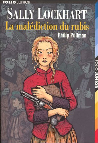 Sally Lockhart, Tome 1 : La malédiction du rubis par Philip Pullman