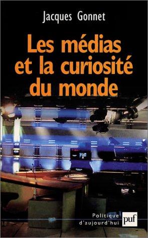 Les Médias et la Curiosité du monde