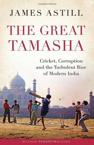Price comparison product image The Great Tamasha: Cricket,  Corruption and the Turbulent Rise of Modern India (Wisden Sports Writing)