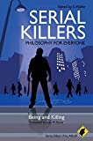 Serial Killers: Being and Killing (Philosophy for Everyone)