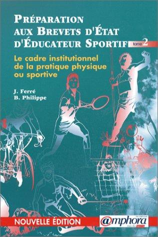 Le cadre institutionnel, socio-économique et juridique des APS, tome 2 par J. Ferré
